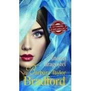 Puterea dragostei - Barbara Taylor Bradford