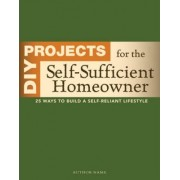 DIY Projects for the Self-Sufficient Homeowner by Editors of Cpi