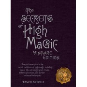 The Secrets of High Magic by Francis Melville