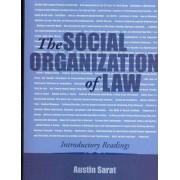 The Social Organization of Law by Austin Sarat