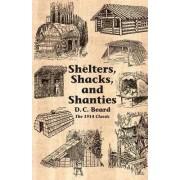 Shelters, Shacks, and Shanties by D C Beard