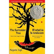 The Surrender Tree/El Arbol de La Rendicion by MS Margarita Engle
