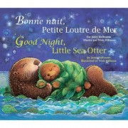 Good Night, Little Sea Otter (French/English) by Janet Halfmann