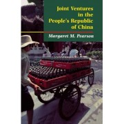 Joint Ventures in the People's Republic of China by Margaret M. Pearson
