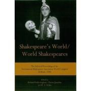 Shakespeare's World/World Shakespeares by International Shakespeare Association