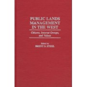 Public Lands Management in the West by Brent R. Steel