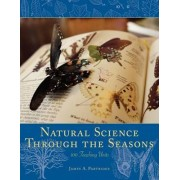 Natural Science Through the Seasons by James A Partridge