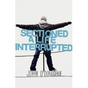 Sectioned by John O'Donoghue