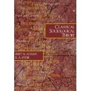 Classical Sociological Theory by Bert N. Adams
