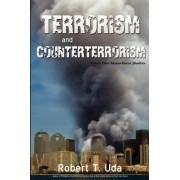 Terrorism and Counterterrorism by Robert T Uda