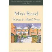 Winter in Thrush Green by Miss Read