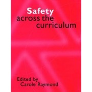 Safety Across the Curriculum: Key Stages 1 & 2 by Carole Raymond