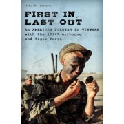 First In, Last Out: An American Paratrooper in Vietnam with the 101st and Vietnamese Airborne