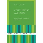 Conceptions in the Code: How Metaphors Explain Legal Challenges in Digital Times