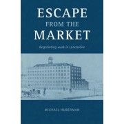 Escape from the Market by Michael Huberman
