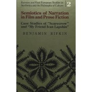 Semiotics of Narration in Film and Prose Fiction by Benjamin Rifkin