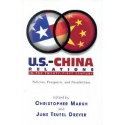 U.S.-China Relations in the Twenty-First Century by Christopher Marsh