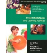 Project Zero Framework for Early Childhood Education: Project Spectrum: Learning Activities Guide Vol 2 by Jie-Qi Chen