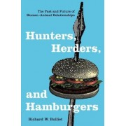 Hunters, Herders, and Hamburgers by Richard W. Bulliet