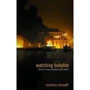 Watching Babylon by Nicholas Mirzoeff