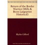 Return of the Border Warrior by Blythe Gifford