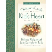 Christmas Carols for a Kid's Heart by Bobbie Wolgemuth