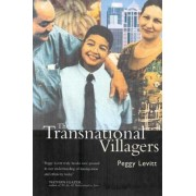The Transnational Villagers by Peggy Levitt