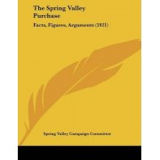 The Spring Valley Purchase by Spring Valley Campaign Committee
