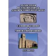 A Gazetteer of Anglo-Saxon & Anglo-Scandinavian Sites: Cambridgeshire & Northamptonshire
