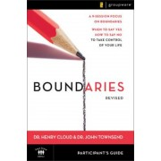 Boundaries Participant's Guide: When to Say Yes, How to Say No to Take Control of Your Life, Paperback
