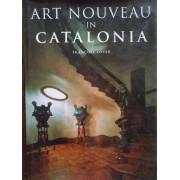 Art Nouveau In Catalonia - Francois Loyer