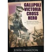 Gallipoli Victoria Cross Hero by John Hamilton