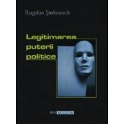 Legitimarea puterii politice - Bogdan Stefanachi