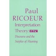 Interpretation Theory by Paul Ricoeur