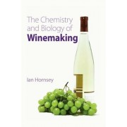 The Chemistry and Biology of Winemaking by Ian S. Hornsey