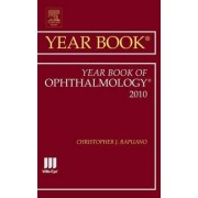 Year Book of Ophthalmology 2010 by Christopher J. Rapuano