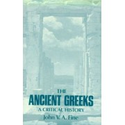 The Ancient Greeks by John V.A. Fine