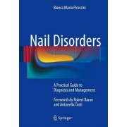 Nail Disorders: A Practical Guide to Diagnosis and Management by Bianca Maria Piraccini