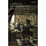A Virtue Epistemology: v. 1 by Ernest Sosa