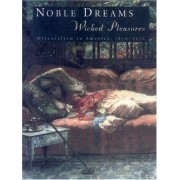 Noble Dreams, Wicked Pleasures: Orientalism In America, 1870