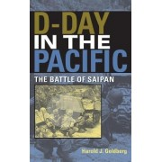 D-Day in the Pacific by Harold J. Goldberg