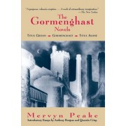 The Gormenghast Novels: Titus Groan / Gormenghast / Titus Alone by Mervyn Laurence Peake