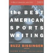 The Best American Sports Writing 2003 by Vice President and Executive Director of the International Water Resources Association Professor of Water Resources Glenn Stout