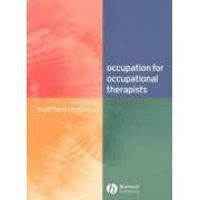 Occupation for Occupational Therapists by Matthew Molineux