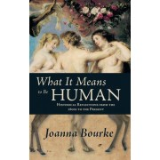 What It Means to Be Human by Professor of History Joanna Bourke