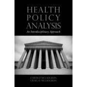 Health Policy Analysis by Curtis P. McLaughlin