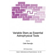 Variable Stars as Essential Astrophysical Tools by Cafer Ibanogammalu