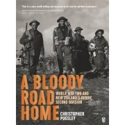 A Bloody Road Home by Christopher Pugsley
