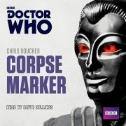 Doctor Who: Corpse Marker by Chris Boucher