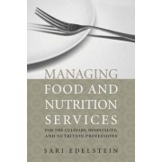 Managing Food And Nutrition Services For The Culinary, Hospitality, And Nutrition Professions by Sari Edelstein